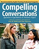 Compelling Conversations: Questions and Quotations on Timeless Topics by Eric H. Roth (2010-11-01)